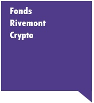 Fonds Rivemont Crypto
